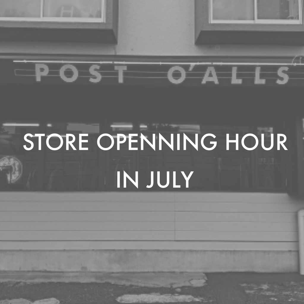 STORE HOURS IN JULY / 7月の営業時間のご案内