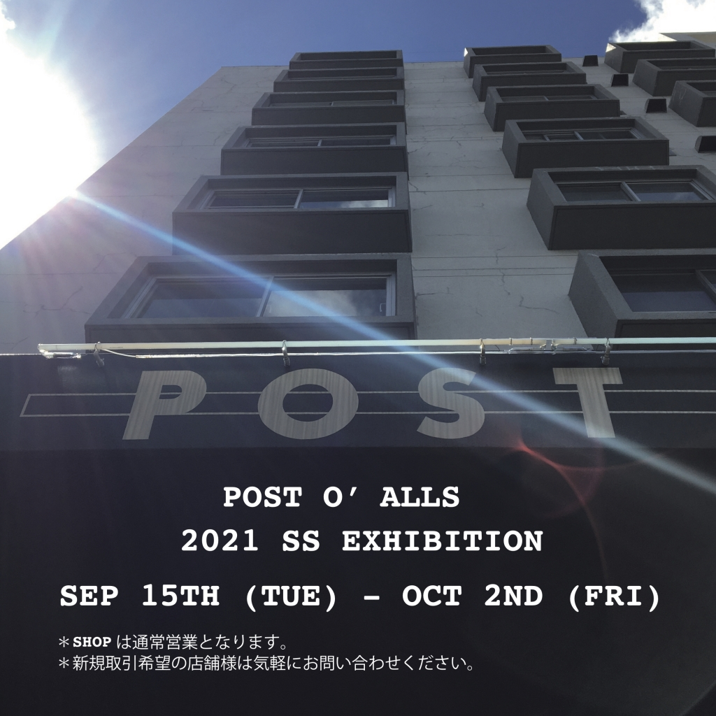 POST O'ALLS 2021 SS EXHIBITION